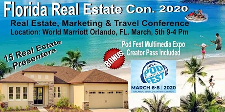 Florida Real Estate Con 2020 Thursday 3/5/20 + Podfest Creator Pass 6,7 & 8 tickets