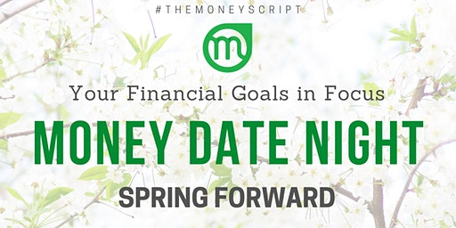 The Money Date- Spring Forward Edition!