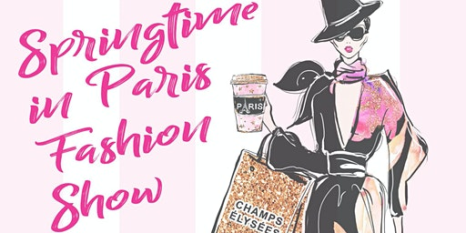 Springtime in Paris Fashion Show & Dinner