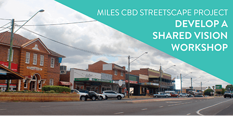 Miles CBD Streetscape Project Develop a Shared Vision Workshop tickets