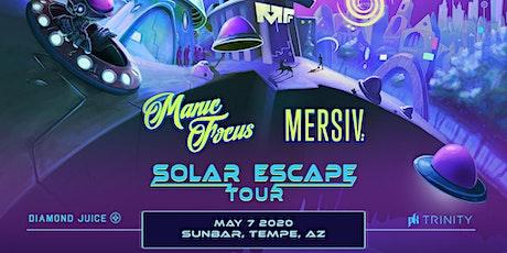 Manic Focus + Mersiv: Solar Escape Tour at Sunbar Tempe tickets
