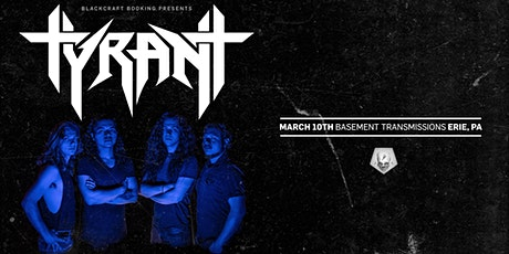 Tyrant | 3/10 at Basement Transmissions tickets