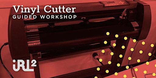 Vinyl Cutting Guided Workshop