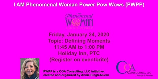 I AM Phenomenal Woman Power Pow Wow - DEFINING MOMENTS
