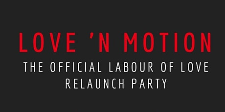 Love 'N Motion: Official Labour of Love Relaunch/G tickets