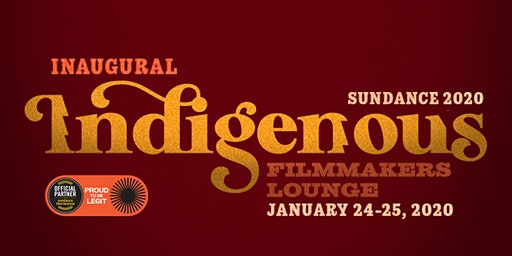 Inaugural Indigenous Filmmaker Lounge at Sundance 2020