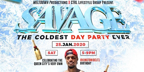 SAVAGE: THE COLDEST DAY PARTY EVER tickets