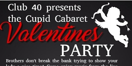 Club 40's Cupid Cabaret Valentines Party tickets