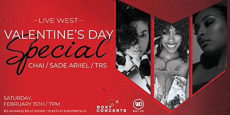 Live West - Valentines Day Special - Chai w/ Sade Ariiel & TRS tickets