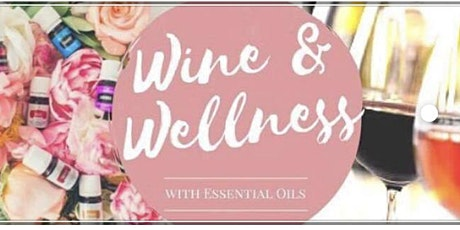 Wine & Wellness with Essential Oils tickets