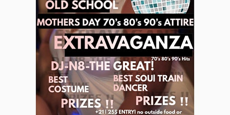 Old School Mother's Day 70's 80's 90's Attire Extravaganza  tickets