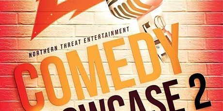 Northern Threat Entertainment Presents: Comedy Showcase 2 tickets