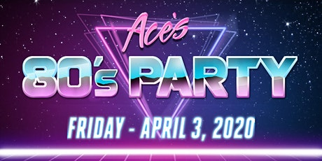 Ace's 80's Party tickets