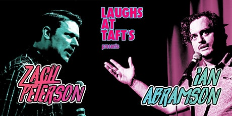 Laughs at Taft's w/ Zach Peterson and Ian Abramson tickets