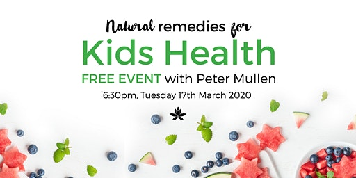 Natural Remedies for Kids Health with Peter Mullen