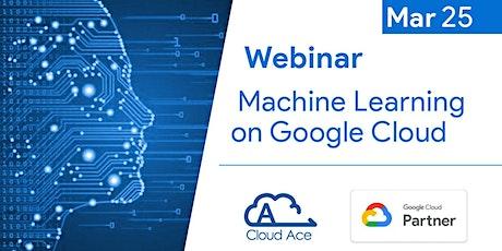 Webinar: Machine Learning on Google Cloud tickets