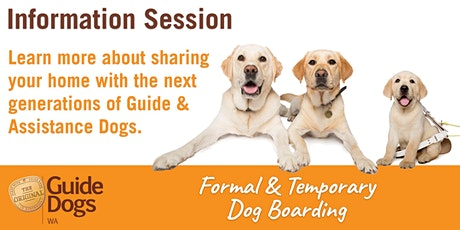 Temporary & Formal Guide Dog Boarding - Information Session tickets