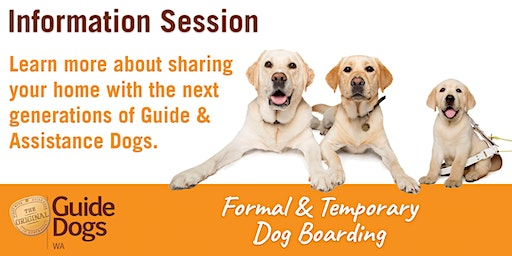 Temporary & Formal Guide Dog Boarding - Information Session