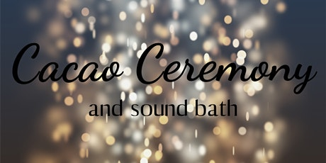 Cacao Ceremony & Sound Bath tickets