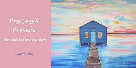 Painting & Prosecco - Matilda Bay Boat Shed tickets