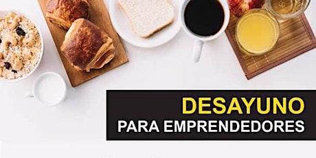 ¡Gran Desayuno Gratuito Para Emprendedores! entradas