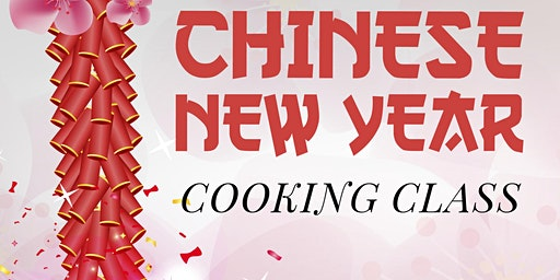 Chinese New Year Cooking Class - Monrovia