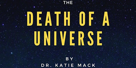 The Death of a Universe by Dr. Katie Mack tickets