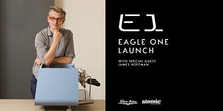 Eagle One Launch – With Special Guest James Hoffman tickets