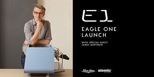 Eagle One Launch – With Special Guest James Hoffman