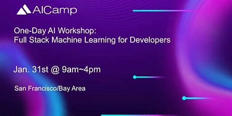 AI Workshop: Full Stack Machine Learning for Developers - SF/Bay Area tickets