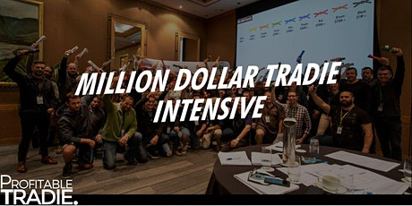 Million Dollar Tradie Intensive - Members Only tickets
