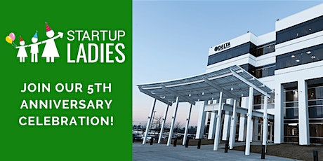 Startup Ladies 5th Anniversary Celebration at Delta Faucet tickets