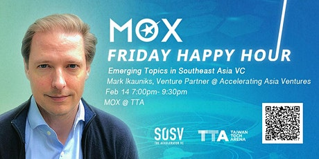 MOX Friday Happy Hour: Emerging Trends in Southeast Asia VC tickets