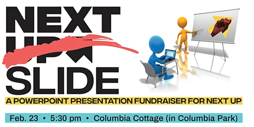 Next Slide: A PowerPoint Presentation Fundraiser for Next Up
