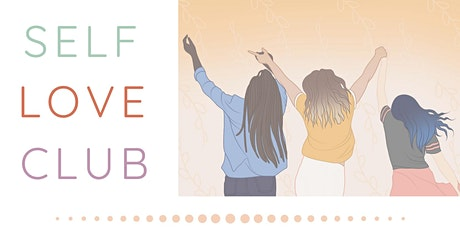 THE SELF LOVE CLUB by Expressions of Girlhood tickets