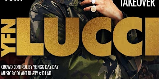 YFN LUCCI HOSTS GOLDROOM SATURDAYS: ATL'S #1 HIPHOP PARTY: