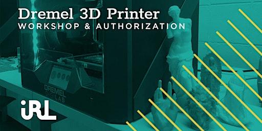 Dremel 3D45 Authorization Workshop
