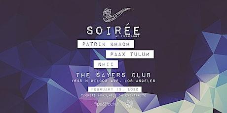 Soirée by Pipe & Pochet w/ Patrik Khach, PAAX Tulum, NHII tickets