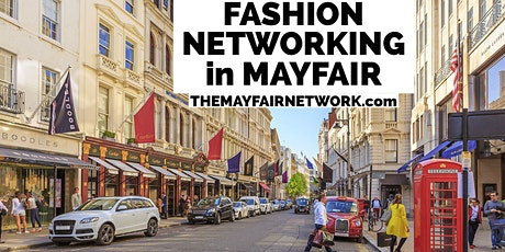 FASHION NETWORKING IN MAYFAIR - LONDON FASHION WEEK EXCLUSIVE tickets