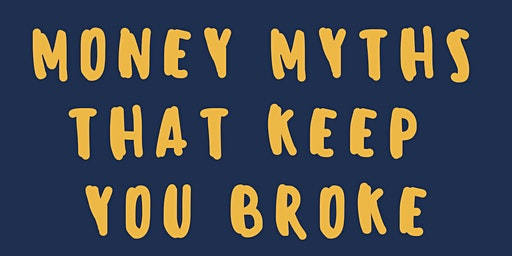 Money Myths That Keep You BROKE - Cincinnati