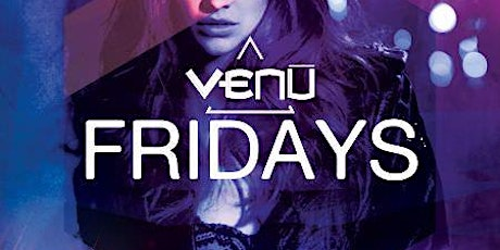 International Fridays at Venu Discounted Guestlist - 2/07/2020 tickets