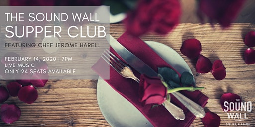 The Sound Wall Supper Club Valentine's Day | February 14, 2020
