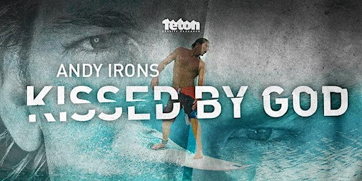 Andy Irons: Kissed By God  -  Moreton Bay Premiere - Wed 19th February
