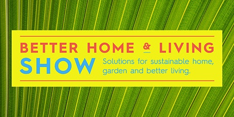 Wellington Better Home and Living Show 2021 tickets