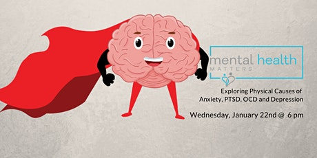 Mental Health Matters: Exploring Physical Causes of Anxiety, PTSD, OCD, and Depression tickets