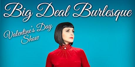 Big Deal Burlesque Valentine's Day Show tickets