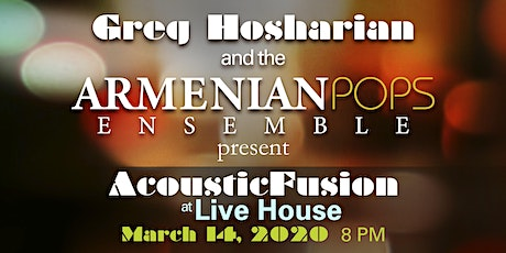 """Greg Hosharian and the Armenian Pops Present """"Acoustic Fusion"""" tickets"""