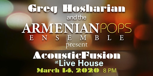 "Greg Hosharian and the Armenian Pops Present ""Acoustic Fusion"""