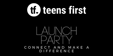 Teens First Launch Party tickets