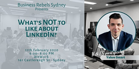 What's NOT to like about LinkedIn? With US guest speaker Yakov Smart tickets